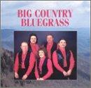 Big Country Bluegrass - Big Country Bluegrass