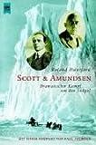 Scott & Amundsen: dramatischer Kampf um den Südpol - Roland Huntford