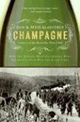 Champagne: How the World's Most Glamorous Wine Triumphed Over War and Hard Times Kladstrup, Don ( Author ) Nov-28-2006 Paperback