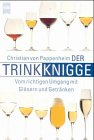 Heyne Kompakt Info, Nr.45, Der Trink-Knigge -