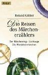 Die Reisen des Märchenerzählers - Roland Kübler