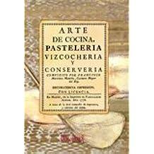 Arte de cocina, pasteleria, vizcocheria, y conserveria (Gastronomía)