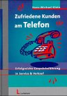 Zufriedene Kunden am Telefon: Erfolgreiche Gesprächsführung in Service & Verkauf