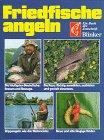 Friedfische angeln. Ein Buch der Zeitschrift 'Blinker'