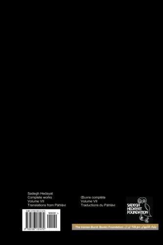 Complete Works - Volume VII - Translations from Pàhlàvi: Volume 7 (Complete Works of Sadegh Hedayat)
