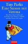 Eine Saison mit Verona. Eine Reise durch Italien auf der Suche nach Tr?umen, Fu?ball und dem Herzen des Landes