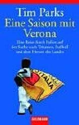 Eine Saison mit Verona. Eine Reise durch Italien auf der Suche nach Träumen, Fußball und dem Herzen des Landes