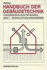 Image de Handbuch der Gebäudetechnik 2. Heizung / Lüftung. Planungsgrundlagen und Beispiele