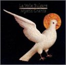 La Voix Bulgare Mystic Chants -