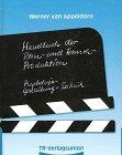 Handbuch der Film- und Fernseh - Produktion. Psychologie - Gestaltung - Technik. 4 Teile in 1 Band