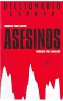 Diccionario de los asesinos (Diccionario Espasa) por Francisco Perez Abellan