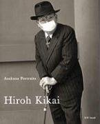 Hiroh Kikai : Asakusa Portraits