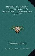 Memorie-Documenti E Lettere Inedite Di Napoleone I. E Beauharnais V2 (1865)