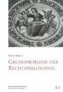 Grundprobleme der Rechtsphilosophie by Martin Kriele (2003-03-05)
