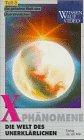 X-Phänomene - Paket / Teil 1: Geheimnisvolle Kräfte des Geistes /Teil 2: Geheimnisvolle Energien des menschlichen Körpers /Teil 3: Geheimnisvolle ... / Geheimnisvolle Kontakte mit dem Jenseits -