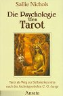 Die Psychologie des Tarot. Tarot als Weg zur Selbsterkenntnis der Archetypenlehre C. G. Jungs - Sallie Nicols