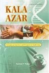 """This is a special inter-disciplinary publication on """"Kala Azar - Emerging Perspectives and Prospects in South Asia"""", a collection of papers from he scholars and experts concerned with various issues related to Kala Azar. Kala azar caused by L. donova..."""