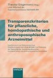 Transparenzkriterien für pflanzliche, homöopathische und anthroposophische Arzneimittel: Expertenvotum zur Vorbereitung eines Modellvorhabens nach ... und anthroposophischer Arzneimittel.