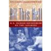 All This Hell: U.S. Nurses Imprisoned by the Japanese 2nd by Monahan, Evelyn M., Neidel-Greenlee, Rosemary (2003) Paperback