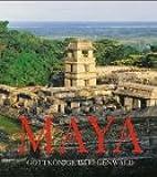Maya, Gottkönige im Regenwald