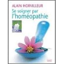 Se soigner par l'homéopathie