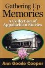 Gathering Up Memories: A Collection of Appalachian Stories