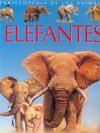 ELEFANTES (ENCICLOPEDIA DE LOS ANIMALES)