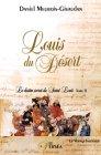Louis du Désert - Le destin secret de Saint Louis, tome 2