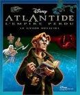 Atlantide, l'empire perdu : Le guide...