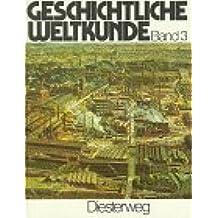 Geschichtliche Weltkunde Dreibändige Fassung: Band 3: Von der Zeit des Imperialismus bis zur Gegenwart (Neubearbeitung)