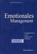 Emotionales Management: Erfolgsfaktoren sozial kompetenter Führung