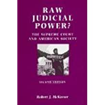 Raw Judicial Power?: Supreme Court and American Society by Robert J. McKeever (1995-12-07)