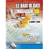 Le basi di dati. Il linguaggio SQL. Con espansione online. Per le Scuole superiori