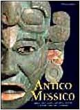 Image de Antico Messico. Storia e cultura dei maya, degli aztechi e di altri popoli precolombiani. Ediz. illustrata