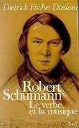 Robert Schumann : Le verbe et la musique