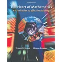 The Heart of Mathematics: An invitation to effective thinking by Edward B. Burger (2004-08-18)