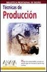 Tecnicas De Produccion B. Prof. Diseño