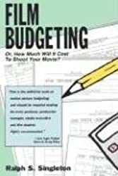 Film Budgeting: Or How Much Will It Cost to Shoot Your Movie? by Singleton, Ralph S. (1996) Paperback