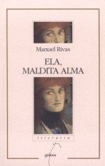 Ela, maldita alma par Manuel Rivas