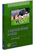 La organización del juego en el fútbol (Deportes) por Jean-Francis Gréhaigne