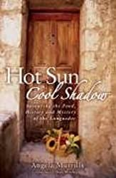 Hot Sun, Cool Shadow: Savouring the Food, History and Mystery of the Languedoc by Angela Murrills (2005-08-29)