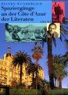 Spaziergänge an der Côte d'Azur der Literaten - Heinke Wunderlich