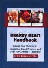 Healthy Heart Handbook: Control Your Cholesterol, Lower Your Blood Pressure And Clean Your Arteries-naturally! by FC&A Publishing (1-Feb-2000) Hardcover