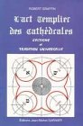 L'art templier des cathédrales : Celtisme et tradition universelle par Robert Graffin