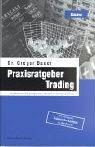 Praxisratgeber Trading. Die Methodik des Handelns - Schritt für Schritt