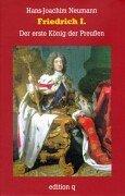 Friedrich I. Der erste König der Preußen