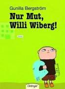 Nur Mut, Willi Wiberg!