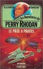 Les aventures de Perry Rhodan : Le piège à pirates : Anticipation fleuve noir n° 349/11