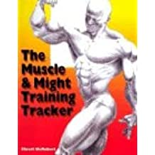 The Muscle & Might Training Tracker: Week-by-week Journal for Charting Training Success