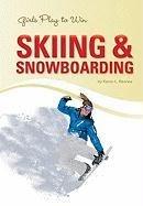 Girls Play to Win Skiing & Snowboard por Karen Kenney